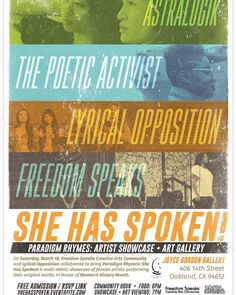 On Saturday March 18 Freedom Speaks Creative Arts Community and Lyrical Opposition collaborate to bringing back the admission-free positive poetry & spoken word series Paradigm Rhymes.  In Honor of Women's History Month Paradigm Rhymes will be showcasing a multi-ethnic showcase of female artists performing their original works.  PERFORMANCES: @Astralogik (Neo-Soul/Acoustic/R&B)  AstraLogik is a series of circlesan eternal bond between two singers entwined with listeners and interlaced with…