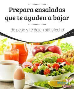 Prepara ensaladas que te ayuden a bajar de peso y te dejen satisfecho  Para que las ensaladas nos ayuden a bajar de peso y no nos aburran es fundamental que variemos los ingredientes y, sobre todo, que las hagamos atractivas a la vista