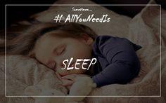 Sometime...all you need is...sleep
