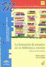 Formación de usuarios en la biblioteca escolar. Educación Secundaria. Junta de Andalucía.
