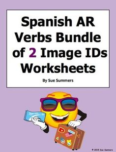 Spanish -AR Verbs Bundle of 2 Image IDs Worksheets by Sue Summers - Contains a total of 36 different Spanish AR verbs.