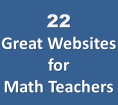 22 websites for math teachers