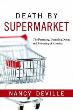images of poisoning of america | ... By Supermarket: The Fattening, Dumbing Down, and Poisoning of America