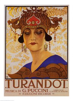 Original Opera Poster, Puccini's Turandot. Art print from Art.com. Puccini died before finishing his last opera, the dark, beautiful, and exotic Turandot. The lush exoticism of Puccini's swan song fit perfectly in the art deco movement of the 1920's.