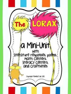 Lorax Earth Day Unit with Literacy & Math Centers