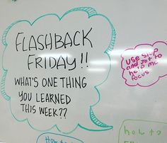 "EDU 403: Use ""Flashback Friday"" as an as you enter the classroom procedure. This is also a way to activate prior knowledge/review from the week."