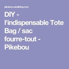 DIY - l'indispensable Tote Bag / sac fourre-tout - Pikebou