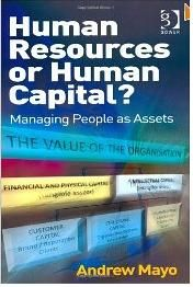 Human Resources or Human Capital? Managing People As Assets\thttp//sapcrmerp.blogspot.com/2012/08/human-resources-or-human-capital.html,