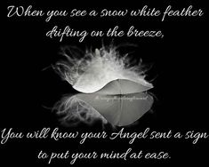 Discover and share Angel Feather Poems And Quotes. Explore our collection of motivational and famous quotes by authors you know and love. White Feather Meaning, Feather Quotes, Angel Guide, Angel Prayers, I Believe In Angels, Angels Among Us, Angel Numbers, Guardian Angels, White Feathers