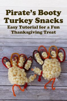 Pirate's Booty Turkey Snacks: Easy tutorial for a fun Thanksgiving treat for kids --> LOVE how fun adn festive this is!!
