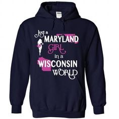 Just A MARYLAND Girl In WISCONSIN World V^1^ - #christmas gift #gift for guys. BUY-TODAY => https://www.sunfrog.com/States/Just-A-MARYLAND-Girl-In-WISCONSIN-World-V1-9120-NavyBlue-Hoodie.html?68278