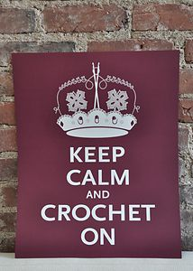 Keep Calm and Crochet on!
