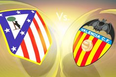 Watch Live Soccer Stream Online: Valencia vs Atlético Madrid Soccer Live streaming Online Free