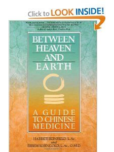 Between Heaven and Earth: A Guide to Chinese Medicine: Harriet Beinfield, Efrem Korngold: 9780345379740: Amazon.com: Books