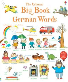 Kate Hindley. A wonderful collection of over 1000 words and pictures to help young German learners build their vocabulary.  #german #language learn #travel #Europe #holiday #vocabulary #children #young #usborne #book #picture #illustration