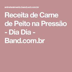 Receita de Carne de Peito na Pressão - Dia Dia - Band.com.br