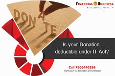The money that goes for 'relief fund' or 'child trust' can help others. Besides this, you can save money by using the deduction u/s of the IT Act. To know if your donation qualifies for tax exemption, call us on Tax Debt, Income Tax, Tax Exemption, Deduction, Helping Others, A Team, Saving Money, Acting, Investing