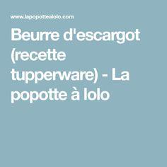Beurre d'escargot (recette tupperware) - La popotte à lolo