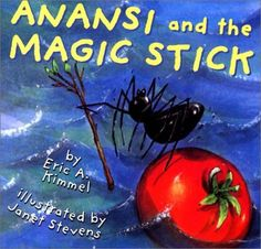 Anansi and the Magic Stick by Eric A. Kimmel http://www.amazon.com/dp/0823417638/ref=cm_sw_r_pi_dp_Vor4vb1J1VX2X