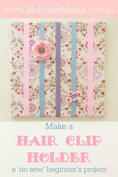 Create a holder for hair bows, clips and accessories using an artist's canvas, some fabric and ribbon. An easy no-sew diy Hair Clip Holder tutorial for beginners from Molly and Mama. A great gift idea!