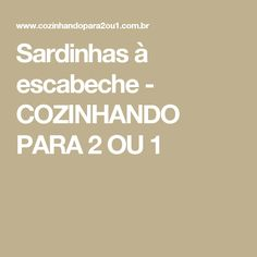 Sardinhas à escabeche - COZINHANDO PARA 2 OU 1