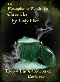 New Cover For Book Two - The Cauldron of Ceridwen http://persephanependrake.com