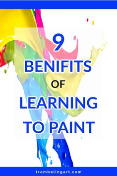 Looking for reasons to learn to paint this year? Learning to paint has many benefits for both your mind and body. Read about the benefits of painting.
