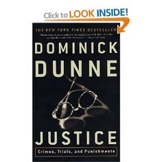 Justice: Crimes, Trials, and Punishments: Dominick Dunne: 9780609809631: Amazon.com: Books