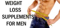 Now go for the best weight loss supplements for men and lose weight easily.
