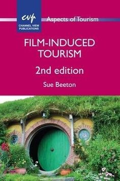 Film-Induced Tourism (Aspects of Tourism Book