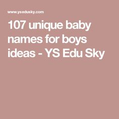 107 unique baby names for boys ideas - YS Edu Sky