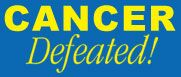 CANCER DEFEATED: INFORMATION ON ALTERNATIVE CANCER TREATMENTS.