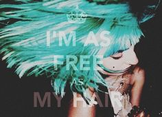 i've had enough, this is my prayer. that i'll die livin' just as free as my hair.