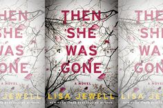 Lisa Jewell thriller Then She Was Gone: what you need to know. | .ellecanada.com