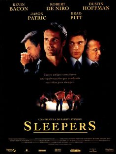 Sleepers...not exactly a 100% mob movie but real close to being one. Get them hankies out now...your gonna need em.