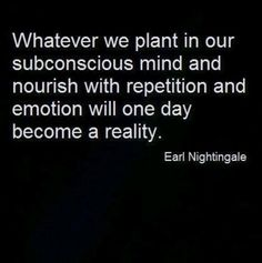 As you think it, so it shall be. The power of your subconscious mind is incredibly powerful.