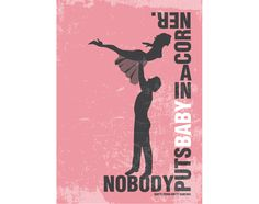 Poster Dirty Dancing Poster Movie Print Typography Art in Pink - Nobody Puts Baby in a corner Print - A3 poster art print. $23.00, via Etsy.