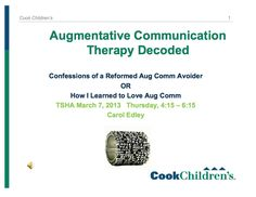 Augmentative Communication Therapy Decoded handout by Carol Edley.  Thanks to @PrAACtical AAC for posting on FB! Really nice resource!