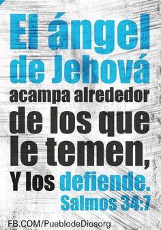 Salmos 34:7 El ángel de Jehová acampa alrededor de los que le temen, Y los…