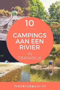 10 campings aan een rivier in Frankrijk - Tips voor je vakantie in Frankrijk