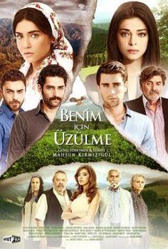 Не волнуйся за меня / Benim İçin Üzülme Все серии (Турция 2012) смотреть онлайн турецкий сериал на русском языке