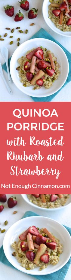 Quinoa Porridge with Roasted Rhubarb and Strawberries - A perfect breakfast and brunch recipe! Gluten free and vegan – NotEnoughCinnamon.com