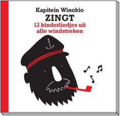 Kapitein Winokio is van de wereld  Liedjes uit Marokko, Italië, Congo, Hongarije, Israël, Frankrijk, Finland, China, Spanje, Cuba, Iran, Korea, Nederland
