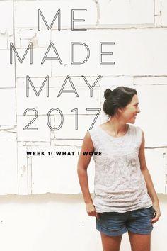 me made may 2017   week 1