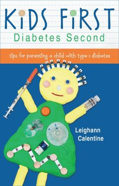Kids First, Diabetes Second: tips for parenting a child with type 1 diabetes will be in bookstores later this summer.