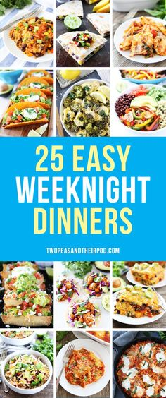 25 Easy Weeknight Dinners You will want to make all of these family friendly dinner recipes.