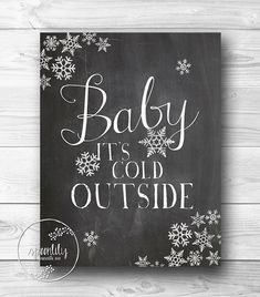 Baby it's cold Outside Christmas Art Print, Christmas Decor, Chalkboard White Christmas Decor, Holiday Print