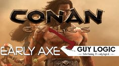Conan Exiles - Early AXE