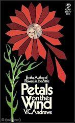V. C. Andrews    Dollanganger Series  Book # 2   Petals On The Wind     http://completevca.com/lib_doll_attic.shtml#