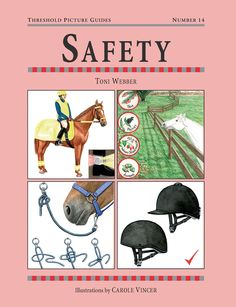 Threshold Picture Guide No. 14 Safety by Toni Webber | Quiller Publishing. Valuable advice on how to avoid common problems and accidents associated with riding and keeping horses and ponies. Prepared in consultation with The British Horse Society's Safety Department. Includes information on hard hats, safer tack, handling tips, leading, riding out and road safety, how to fall and more. #horse #pony #safety #bhs